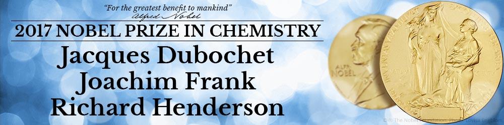 Nobel Prize for Chemistry 2017 awarded to Cryo-EM