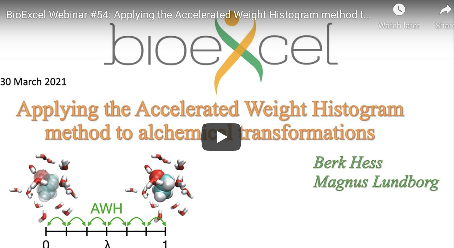 BioExcel webinar titled Applying the accelerated weight histogram method to alchemical transformations by berk hess and magnus lundborg